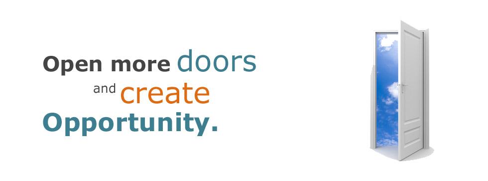 Open more doors and create opportunity